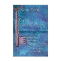 5 KEYS FOR CHURCH LEADERS by KEVIN MARTIN