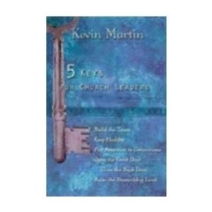 MARTIN, KEVIN 5 KEYS FOR CHURCH LEADERS by KEVIN MARTIN