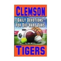 DIE-HARD FANS: DAILY DEVOTIONS FOR CLEMSON TIGERS by ED MCMINN