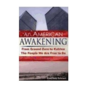 COWART, COURTNEY AN AMERICAN AWAKENING: FROM GROUND ZERO TO KATRINA, THE PEOPLE WE ARE FREE TO BE by COURTNEY COWART