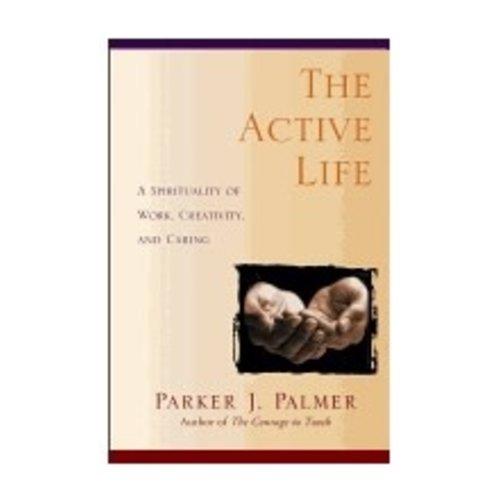 PALMER, PARKER J. ACTIVE LIFE by PARKER J. PALMER