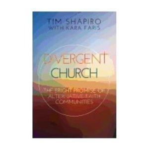 SHAPIRO, TIM DIVERGENT CHURCH: THE BRIGHT PROMISE OF ALTERNATIVE FAITH COMMUNITIES by TIM SHAPIRO