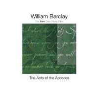 ACTS OF THE APOSTLES (THE NEW DAILY STUDY BIBLE) by WILLIAM BARCLAY