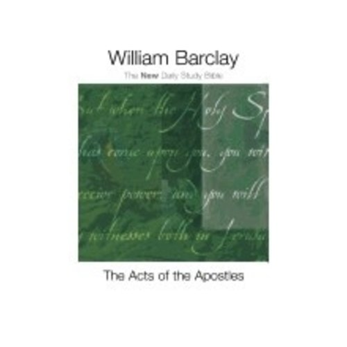 BARCLAY, WILLIAM ACTS OF THE APOSTLES (THE NEW DAILY STUDY BIBLE) by WILLIAM BARCLAY