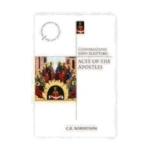 ROBERTSON, C K CONVERSATIONS WITH SCRIPTURE: THE ACTS OF THE APOSTLES by C.K. ROBERTSON