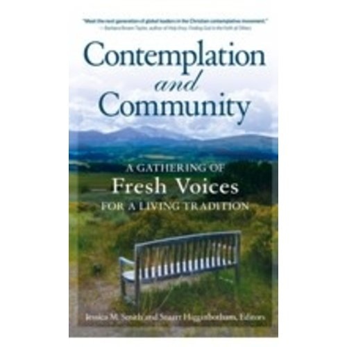 HIGGINBOTHAM, STUART CONTEMPLATION AND COMMUNITY : A GATHERING OF FRESH VOICES FOR A LIVING TRADITION by STUART HIGGINBOTHAM