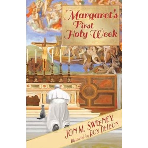 MARGARET'S FIRST HOLY WEEK (POPE'S CAT SERIES) by JON SWEENEY
