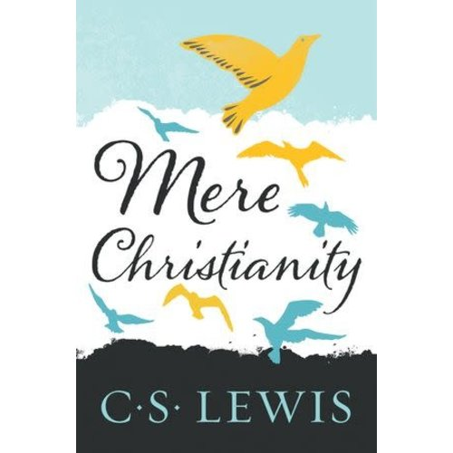 LEWIS, C. S. MERE CHRISTIANITY by C.S. LEWIS