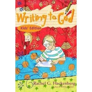 HACKENBERG, RACHEL WRITING TO GOD KIDS EDITION by RACHEL HACKENBERG