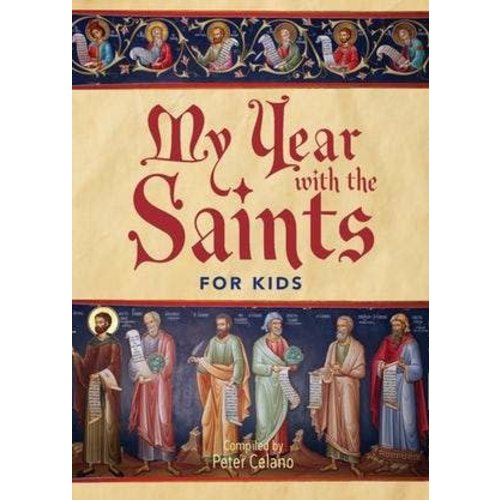 CELANO, PETER MY YEAR WITH THE SAINTS FOR KIDS by PETER CELANO
