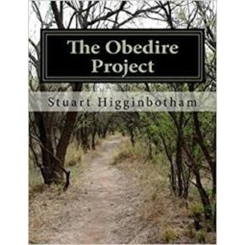 HIGGINBOTHAM, STUART OBEDIRE PROJECT: DEEPER LISTENING IN MEMBERSHIP INTEGRATION AND SPIRITUAL FORMATION by STUART HIGGINBOTHAM