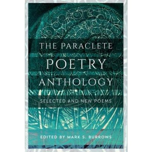 BURROWS, MARK PARACLETE POETRY ANTHOLOGY: SELECTED AND NEW POEMS