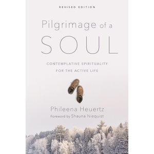 HEUERTZ, PHILEENA PILGRIMAGE OF A SOUL: CONTEMPLATIVE SPIRITUALITY FOR THE ACTIVE LIFE