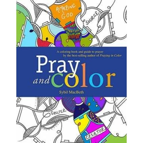 MACBETH, SYBIL PRAY AND COLOR: A COLORING BOOK AND GUIDE TO PRAYER by SYBIL MACBETH