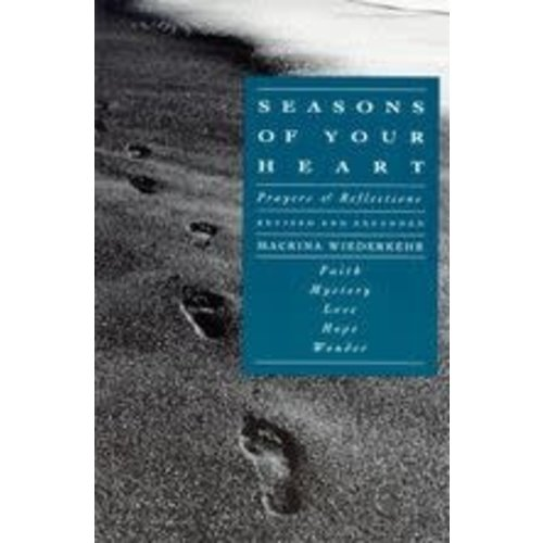 WIEDERKEHR, MACRINA SEASONS OF YOUR HEART: PRAYERS AND REFLECTIONS