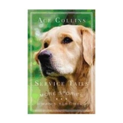 COLLINS, ACE SERVICE TAILS: MORE STORIES OF MAN'S BEST FRIEND by ACE COLLINS