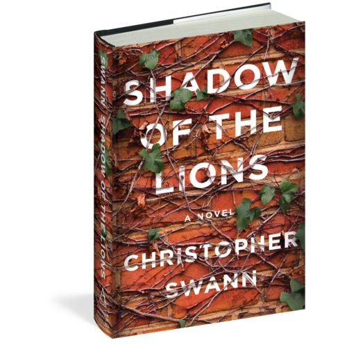 SWANN, CHRISTOPHER SHADOW OF THE LIONS: A NOVEL by CHRISTOPHER SWANN