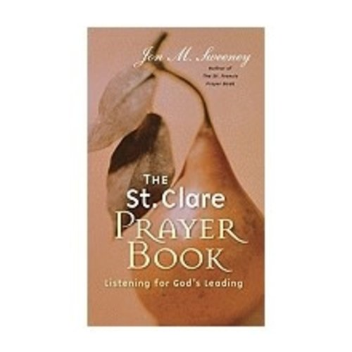 ST CLARE PRAYER BOOK: LISTENING FOR GOD'S LEADING by JON SWEENEY
