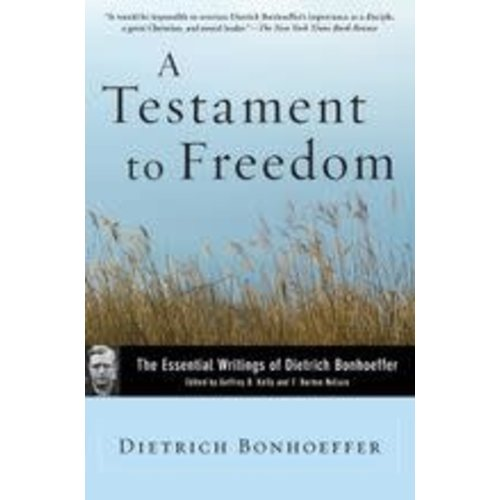 BONHOEFFER, DIETRICH TESTAMENT TO FREEDOM: THE ESSENTIAL WRITINGS OF DIETRICH BONHOEFFER by DIETRICH BONHOEFFER