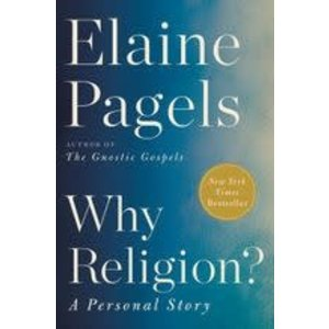 PAGELS, ELAINE WHY RELIGION: A PERSONAL STORY by ELAINE PAGELS