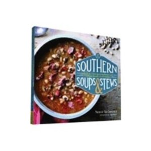 MCDERMOTT, NANCIE SOUTHERN SOUPS & STEWS: MORE THAN 75 RECIPES FROM BURGOO AND GUMBO TO ETOUFFEE AND FRICASSEE by NANCIE MCDERMOTT