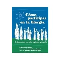 COMO PARTICIPAR EN LA LITURGIA, WHAT WE DO IN CHURCH/SPANISH by ANNE KITCH