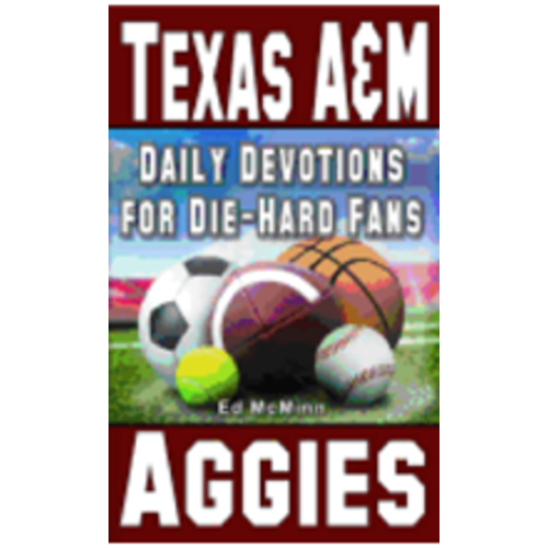 MCMINN, ED DAILY DEVOTIONS FOR DIE-HARD FANS: TEXAS A&M AGGIES   by ED MCMINN