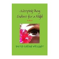 WEEPING MAY ENDURE FOR A NIGHT by BETH-SARAH WRIGHT