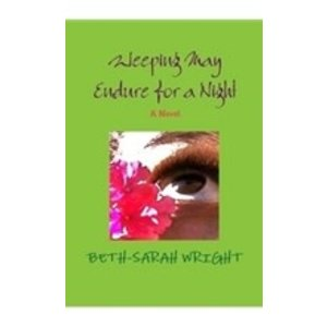 WRIGHT, BETH-SARAH WEEPING MAY ENDURE FOR A NIGHT by BETH-SARAH WRIGHT