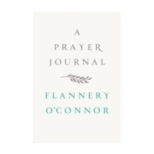 O'CONNOR, FLANNERY PRAYER JOURNAL