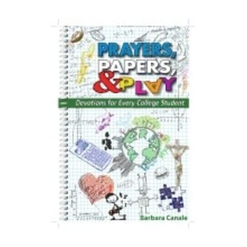 CANALE, BARBARA PRAYERS, PAPERS, AND PLAY: DEVOTIONS FOR EVERY COLLEGE STUDENT