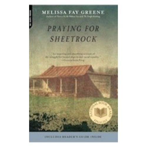 GREENE, MELISSA FAY PRAYING FOR SHEETROCK: A WORK OF NON-FICTION