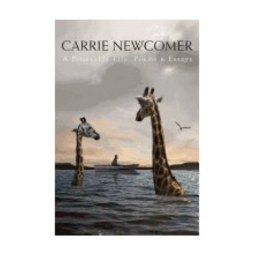NEWCOMER, CARRIE PERMEABLE LIFE: POEMS AND ESSAYS
