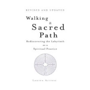 ARTRESS, LAUREN WALKING A SACRED PATH: REDISCOVERING THE LABYRINTH AS A SPIRITUAL PRACTICE by LAUREN ARTRESS