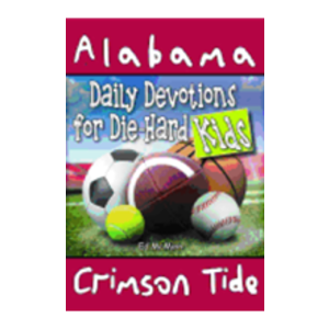 MCMINN, ED DAILY DEVOTIONS FOR DIE-HARD KIDS: ALABAMA CRIMSON TIDE by ED MCMINN