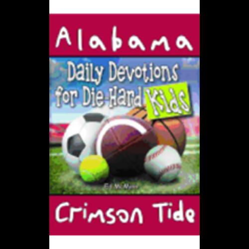 MCMINN, ED DAILY DEVOTIONS FOR DIE-HARD KIDS: ALABAMA CRIMSON TIDE by ED MCMINN