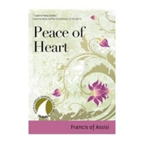 ST.  FRANCIS OF ASSISI PEACE OF HEART (30 DAYS WITH A GREAT SPIRITUAL TEACHER)
