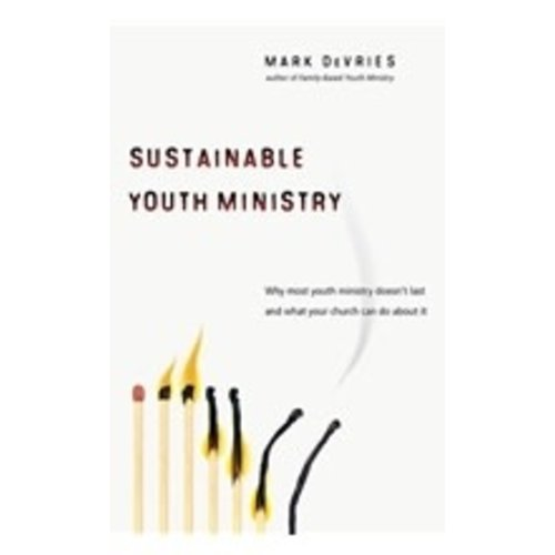 DEVRIES, MARK SUSTAINABLE YOUTH MINISTRY: WHY MOST YOUTH MINISTRY DOESN'T LAST AND WHAT YOUR CHURCH CAN DO ABOUT IT by MARK DEVRIES