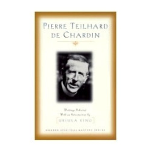 TEILHARD DE CHARDIN, PIERRE PIERRE TEILHARD DE CHARDIN SELECTED WRITINGS