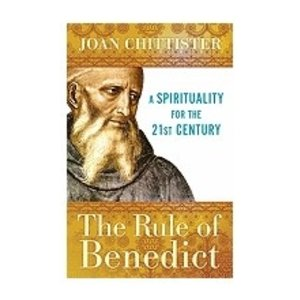 CHITTISTER, JOAN RULE OF BENEDICT: A SPIRITUALITY FOR THE 21ST CENTURY