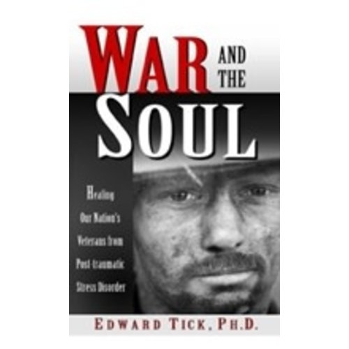 TICK, EDWARD WAR AND THE SOUL by EDWARD TICK