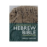 SHORT INTRODUCTION TO THE HEBREW BIBLE-2ND ED by JAMES COLLINS