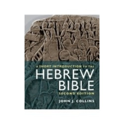 COLLINS, JOHN SHORT INTRODUCTION TO THE HEBREW BIBLE-2ND ED by JAMES COLLINS