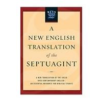 NEW ENGLISH TRANSLATION OF THE SEPTUAGINT: A NEW TRANSLATION OF THE GREEK INTO CONTEMPORARY ENGLISH by ALBERT PIETERSMA