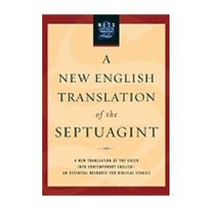 PIETERSMA, ALBERT NEW ENGLISH TRANSLATION OF THE SEPTUAGINT: A NEW TRANSLATION OF THE GREEK INTO CONTEMPORARY ENGLISH by ALBERT PIETERSMA
