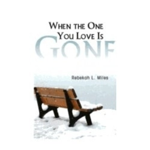 MILES, REBEKAH WHEN THE ONE YOU LOVE IS GONE by REBEKAH MILES