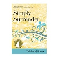 SIMPLY SURRENDER : 30 DAYS WITH THERESE OF LISIEUX