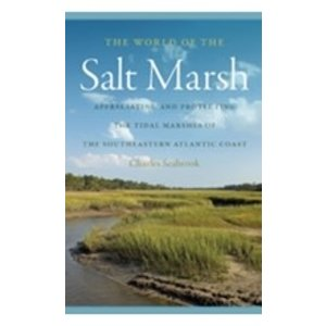 SEABROOK, CHARLES WORLD OF THE SALT MARSH by CHARLES SEABROOK