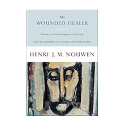 NOUWEN, HENRI WOUNDED HEALER: MINISTRY IN CONTEMPORARY SOCIETY by HENRI NOUWEN