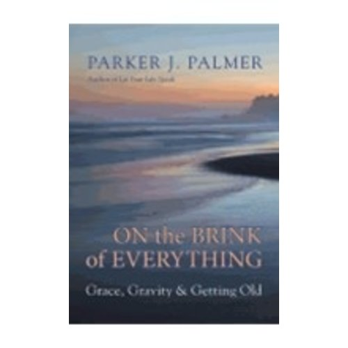 PALMER, PARKER J ON THE BRINK OF EVERYTHING